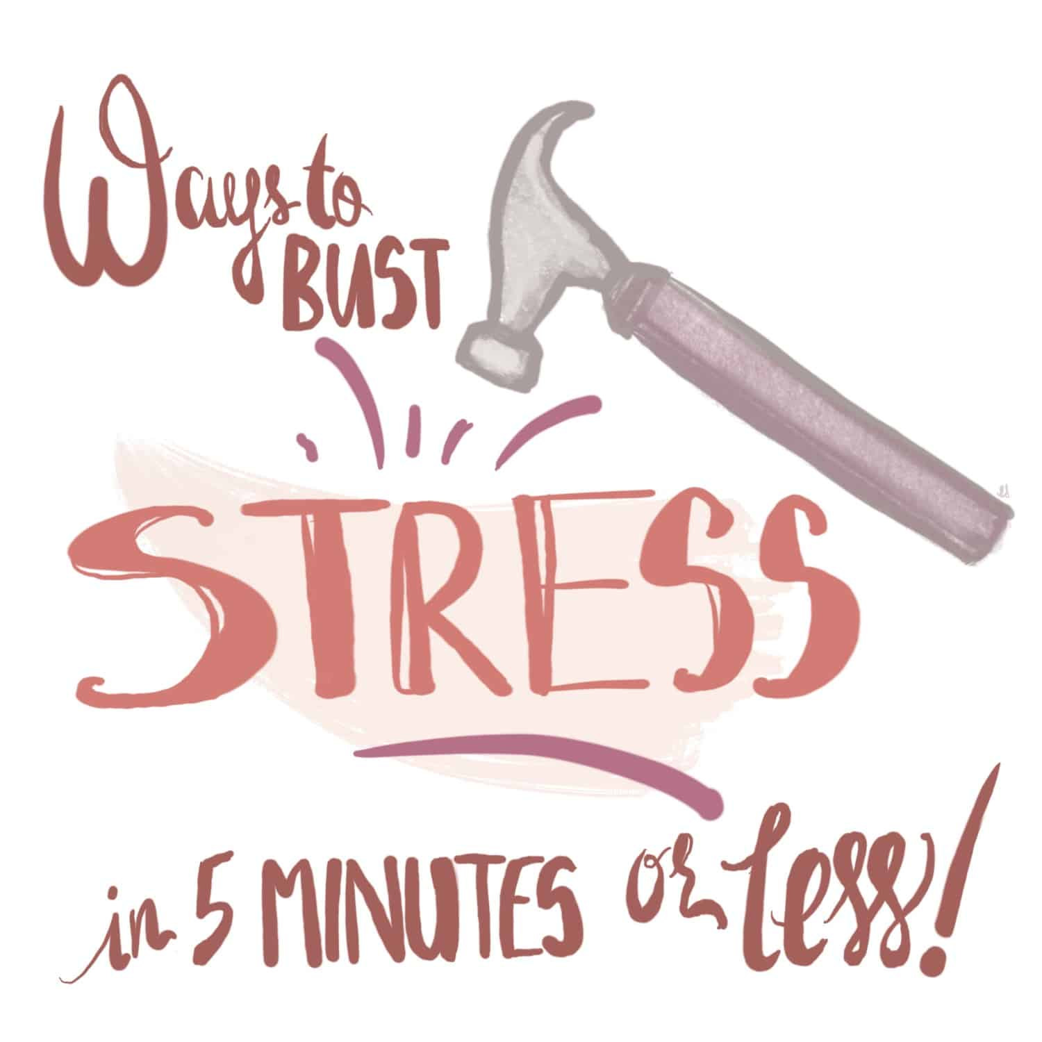 bust stress in 5 minutes or less